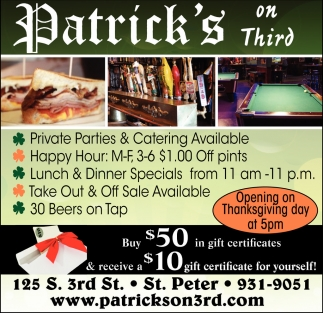 Opening on Thanksgiving day at 5pm, Patrick's On Third, Saint Peter, MN