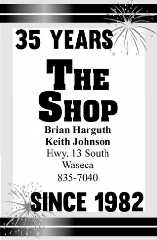 35 years since 1982, The Shop, Waseca, MN