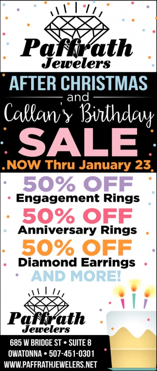 After Christmas and Callan's Birthday SALE 50% off, Paffrath Jewelers, Owatonna, MN
