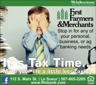 It's Tax Time... Make your life a little less taxing, First Farmers And Merchants, Le Sueur, MN