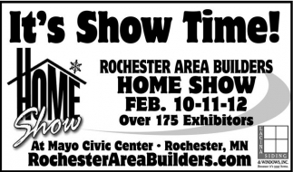 It's ShowTime! Home Show, Rochester Area Builders, Inc.