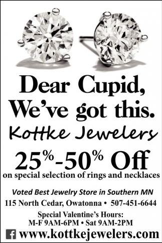 Dear Cupid, We've got this., Kottke Jewelers, Owatonna, MN