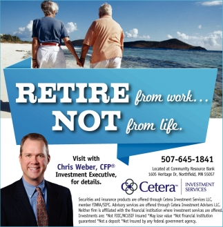 Retire from work... Not from life., Cetera, Northfield, MN
