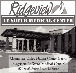 Minnesota Valley Health Center is now Ridgeview Le Sueur Medical Center!, Ridgeview Le Sueur Medical Center, Le Sueur, MN