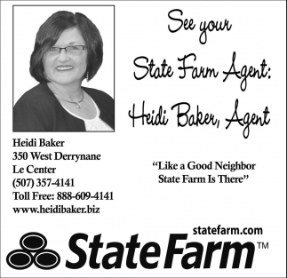 See your State Farm Agent: Heidi Baker, Agent, State Farm: Heidi Baker, Le Center, MN