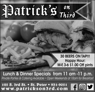 30 Beers on tap! Happy Hour: M-F, 3-6 $1.00 Off pints, Patrick's On Third, Saint Peter, MN