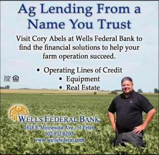 Ag Lending From a Name You Trust, Wells Federal Bank, Wells, MN