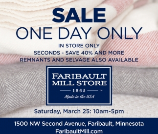 Sale One Day Only, Faribault Mill, Faribault, MN