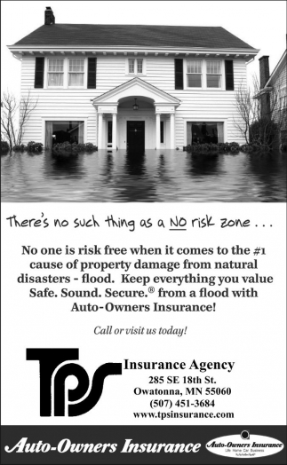 There's no such thing as a NO risk zone, TPS Insurance Agency, Owatonna, MN