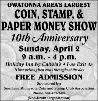 Coin, Stamp & Paper Money Show, Southern Minnesota Coin and Stamp Club Association, Owatonna, MN
