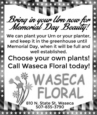 Bring in your Urn now for Memorial Day Beauty!, Waseca Floral, Waseca, MN