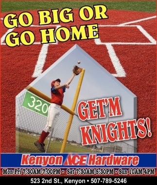 Go Big or Go Home get'm Knights!, Kenyon Ace Hardware, Kenyon, MN