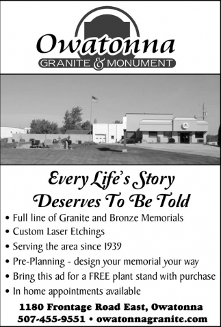 Every Life's Story Deserves To Be Told, Owatonna Granite and Monument, Owatonna, MN