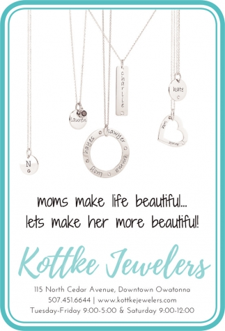 Moms make life beautyful lets make her more beautiful!, Kottke Jewelers, Owatonna, MN