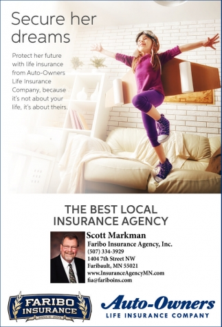 Secure her dreams, Scott Markman Faribo Insurance Agency, Inc.