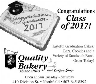 Congratulations Class of 2017!, Quality Bakery and Coffee Shop, Northfield, MN