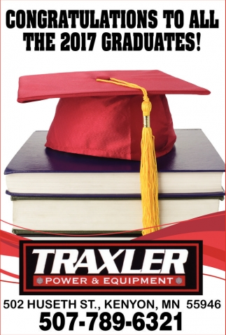 Congratulations to all the 2017 graduates!, Traxler Power and Equipment , Kenyon, MN