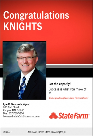 Congratulations Knights, State Farm: Lyle R. Wendroth