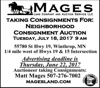 Taking Consigments for Neighborhood Consigment Auction, Mages Land Company and Auction Service, Winthrop, MN