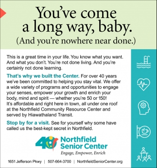 You've come a long way, baby, Northfield Senior Center, Northfield, MN