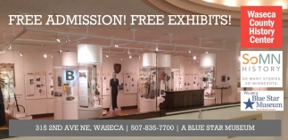 Free Admission! Free Exhibits!, Waseca County History Center, Waseca, MN