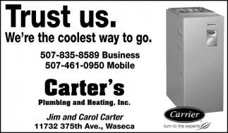 Trust Us. We're the cool way to go, Carter's Plumbing and Heating, Inc, Waseca, MN