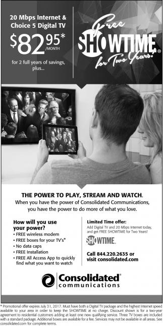 20 Mbps Internet & Choice 5 Digital TV $82.95*/Month