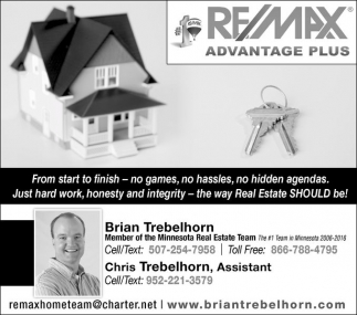 Just hard work, honesty and integrity, Re/Max Advantage Plus: Brian Trebelhorn, MN
