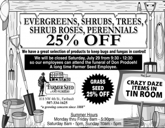Evergreens, Shrub Roses, Trees, Shrubs, Perennials 25% off