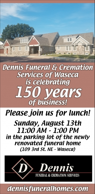 150 years since 1867, Dennis Funeral and Cremation Services, Waterville, MN