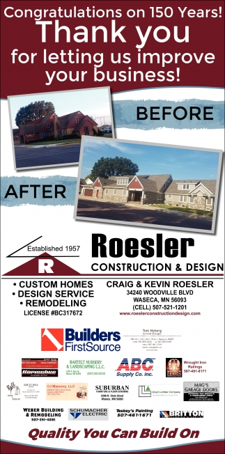 Congratulations on 150 years! Thank You, Roesler Construction and Design