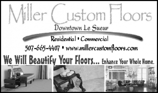 We Will Beautify Your Floors... Enhace Your Whole Home, Miller Custom Floors, Le Sueur, MN