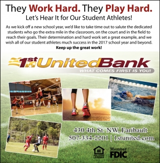 They Work Hard. They Play Hard., 1st United Bank, Faribault, MN