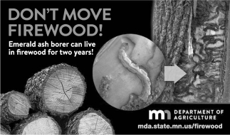 Don't move firewood!, Minnesota Department of Agriculture, Faribault, MN