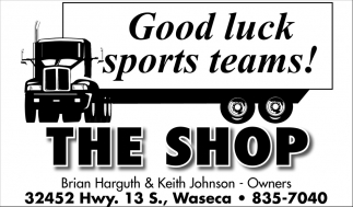 Good luck sports teams!, The Shop, Waseca, MN