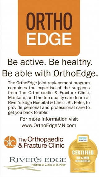 Be active. Be healthy. Be able with OrthoEdge, River's Edge Hospital and Clinic, St Peter, MN