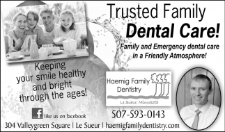 Trusted Family Dental Care!, Haemig Family Dentistry, Le Sueur, MN