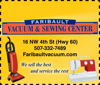 We sell the best and service the rest, Faribault Vacuum and Sewing Center, Faribault, MN