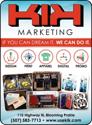 If you can dream it, we can do it, Kik Marketing, Blooming Prairie, MN
