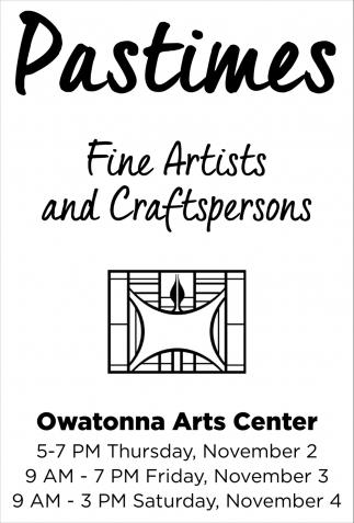 Pastimes, Owatonna Arts Center, Owatonna, MN