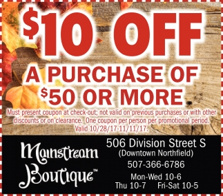 $10 off a purchase of $50 or more, Mainstream Boutique, Northfield, MN