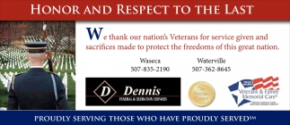 Honor and Respect to the last, Dennis Funeral & Cremation Services, Waseca, MN