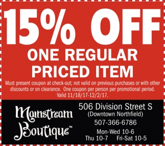 15% off one regular priced item, Mainstream Boutique, Northfield, MN