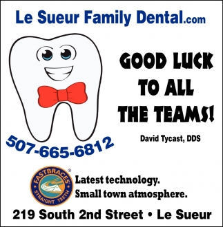 Good Luck to all the teams!, Le Sueur Family Dental, Le Sueur, MN
