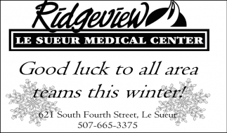 Good luck to all area teams this winter!, Ridgeview Le Sueur Medical Center, Le Sueur, MN