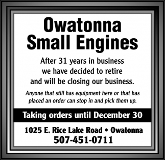 Taking orders until December 30, Owatonna Small Engines