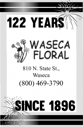 122 years since 1896, Waseca Floral, Waseca, MN