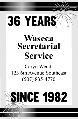 36 years since 1982, Waseca Secretarial Service, Waseca, MN