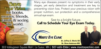Call to schedule your eye exam today, Mootz Eye Clinic, Le Sueur, MN