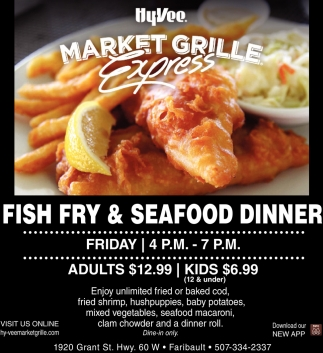 Fish Fry Seafood Dinner Hy Vee Market Grille Faribault Mn